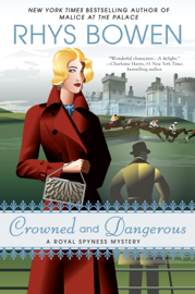 Crowned and Dangerous - Rhys Bowen book summary