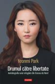 Drumul către libertate: autobiografia unei refugiate din Coreea de Nord