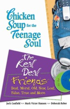 Chicken Soup For The Teenage Soul: The Real Deal Friends