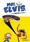 Moi Elvis - Tome 2 - Moi Elvis Et Le Hros De Lcole