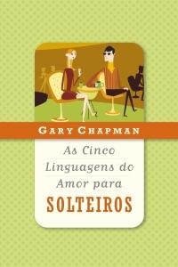 As cinco linguagens do amor para solteiros de Gary Chapman Capa de livro