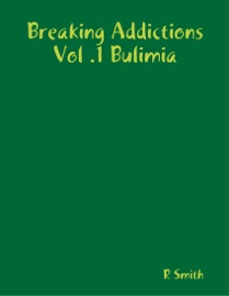Breaking Addictions Vol 1 Bulimia