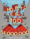 How To Turn 100 Into 1000000