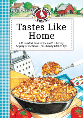 Tastes Like Home Cookbook - Gooseberry Patch book
