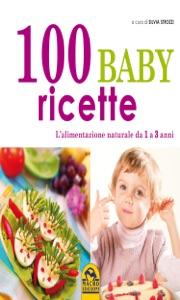 100 Baby Ricette da Silvia Strozzi