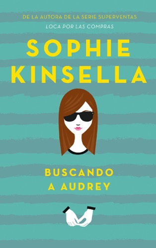 Sophie Kinsella - Buscando a Audrey