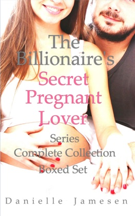 The Billionaire's Secret Pregnant Lover Series Complete Collection Boxed Set image