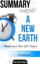 Eckhart Tolle's A New Earth Awakening To Your Life's Purpose Summary