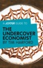 A Joosr Guide to... The Undercover Economist by Tim Harford