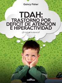 TDAH: TRASTORNO POR DéFICIT DE ATENCIóN E HIPERACTIVIDAD