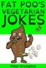 Fat Poo's Vegetarian Jokes