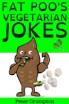 Fat Poos Vegetarian Jokes