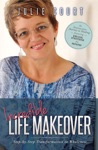 Incredible Life Makeover Step-by-Step Transformation To Wholeness