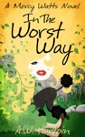 In The Worst Way Mercy Watts Mysteries Book 5