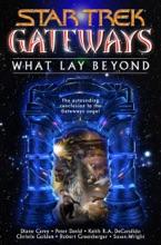 Star Trek: Gateways #7: What Lay Beyond