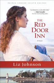 The Red Door Inn (Prince Edward Island Dreams Book #1) - Liz Johnson book summary