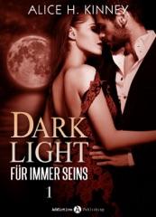 Dark Light – Für immer seins, 1