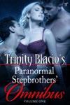 Trinity Blacios Paranormal Stepbrothers Omnibus