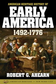 AMERICAN HERITAGE HISTORY OF EARLY AMERICA: 1492-1776
