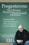 Progesterone The Ultimate Womens Feel Good Hormone
