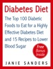 Diabetes Diet: The Top 100 Diabetic Foods to Eat for a Highly Effective Diabetes Diet and 15 Diabetic Recipes to Lower Blood Sugar