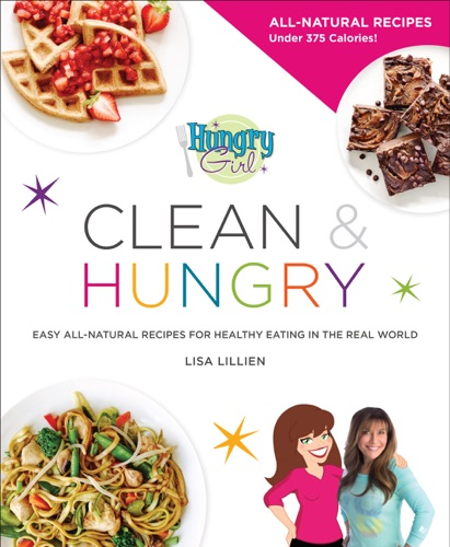 Lisa Lillien - Hungry Girl Clean & Hungry