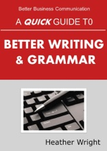 A Quick Guide To Better Writing & Grammar