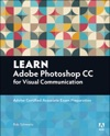 Learn Adobe Photoshop CC For Visual Communication Adobe Certified Associate Exam Preparation