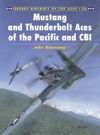 Mustang And Thunderbolt Aces Of The Pacific And CBI