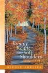 Bumpy Roads Have Soft Shoulders