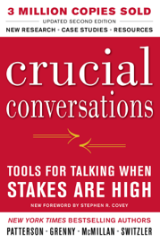Crucial Conversations Tools for Talking When Stakes Are High, Second Edition book