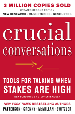 Crucial Conversations Tools for Talking When Stakes Are High, Second Edition - Kerry Patterson, Joseph Grenny, Ron McMillan & Al Switzler book