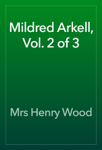 Mildred Arkell, Vol. 2 of 3