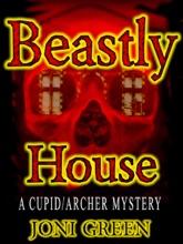 Beastly House (A Cupid/Archer Mystery Book 1)