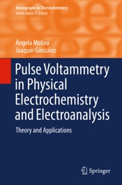 Download and Read Online Pulse Voltammetry in Physical Electrochemistry and Electroanalysis