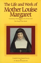 The Life & Work Of Mother Louise Margaret Claret