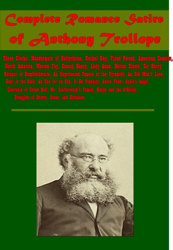 Anthony Trollope - Complete Romance Satire of Anthony Trollope