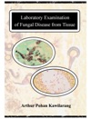 Laboratory Examination Of Fungal Disease From Tissue