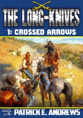 The Long-Knives 1: Crossed Arrows