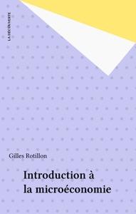 Introduction à la microéconomie par Gilles Rotillon Couverture de livre