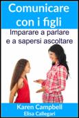 Comunicare con i figli - Imparare a parlare e a sapersi ascoltare
