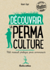 Découvrir la permaculture - Robert Elger