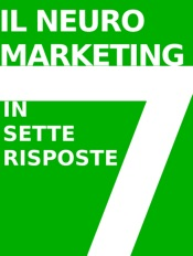 Il neuromarketing in 7 risposte