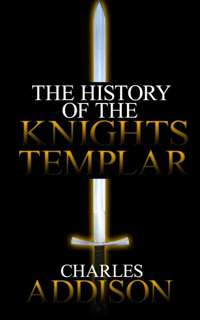 The History of the Knights Templar by Charles Addison on Apple Books