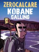 Download and Read Online Kobane Calling