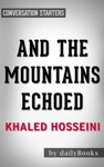 And The Mountains Echoed By Khaled Hosseini  Conversation Starters