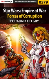 STAR WARS: EMPIRE AT WAR - FORCES OF CORRUPTION (PORADNIK DO GRY)