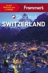 Frommers Shortcut Switzerland