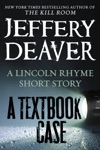 A Textbook Case A Lincoln Rhyme Story