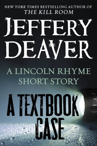 Jeffery Deaver - A Textbook Case (a Lincoln Rhyme story)